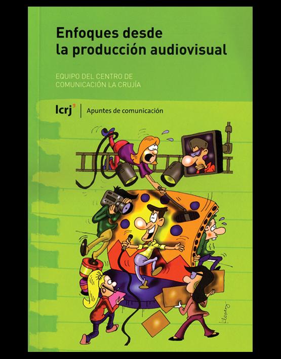 Enfoques desde la producción audiovisual