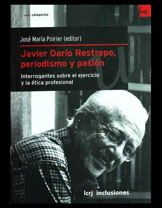 Javier Darío Restrepo, periodismo y pasión
