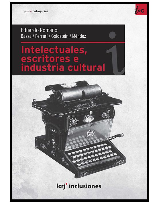 Intelectuales, escritores e industria cultural