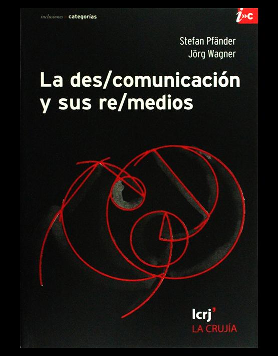 La des/comunicación y sus re/medios