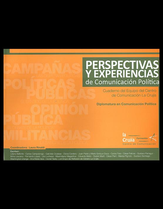 Perspectivas y experiencias de la comunicación política