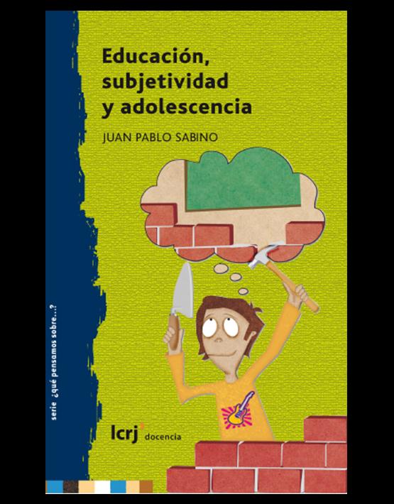 Educación, subjetividad y adolescencia