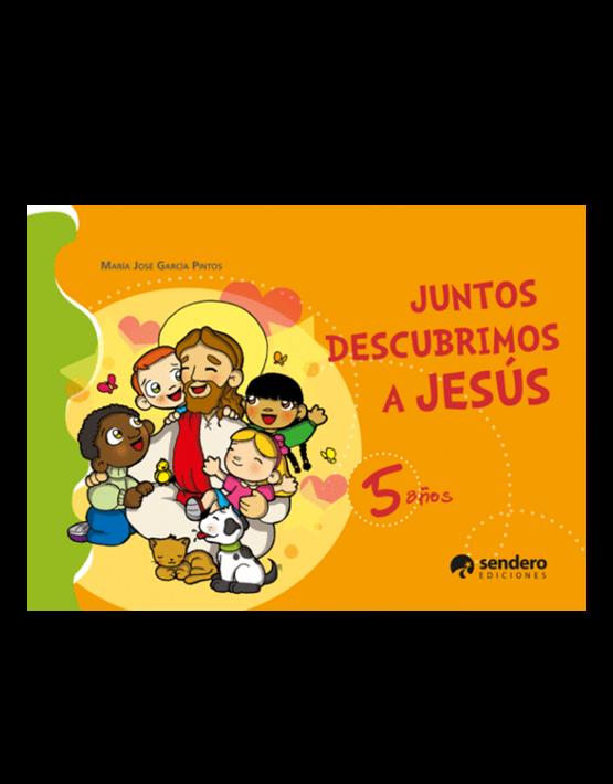 Juntos descubrimos a Jesús (5 años)