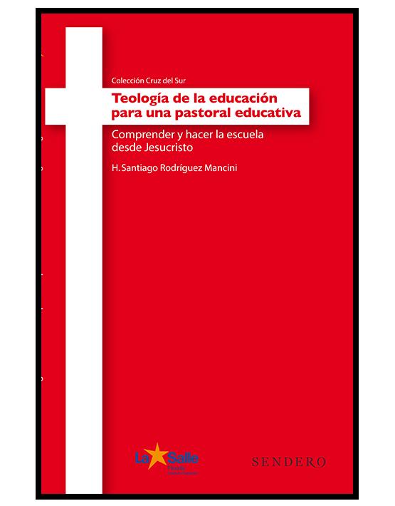 Teología de la educación para una pastoral educativa