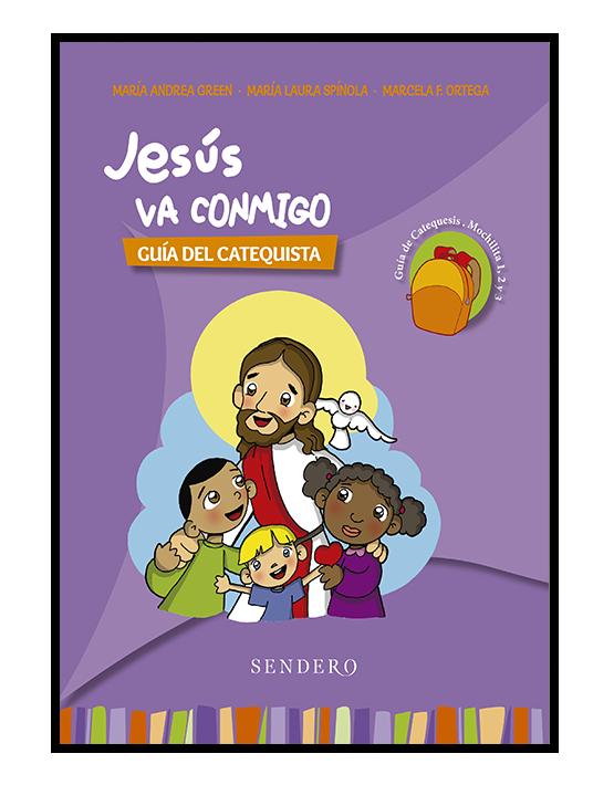 Jesús va conmigo - Guía del catequista. 1º 2º y 3º