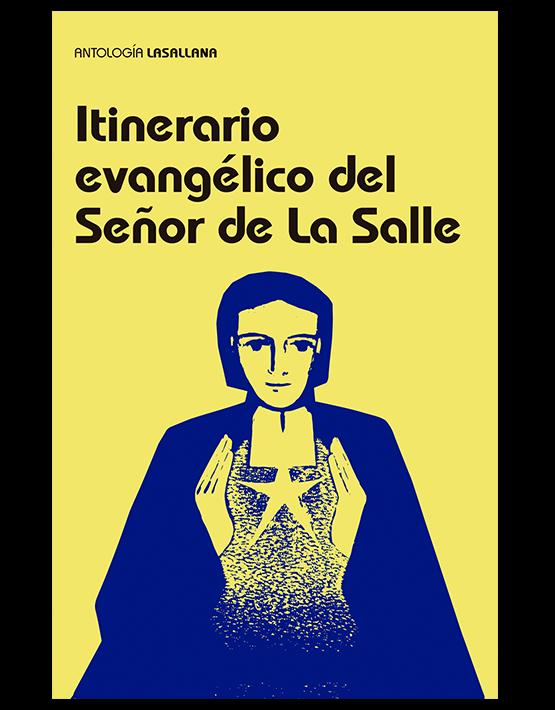 Itinerario evangélico del Señor de La Salle