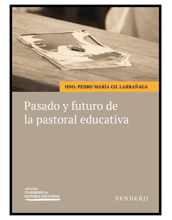 Pasado y futuro de la pastoral educativa