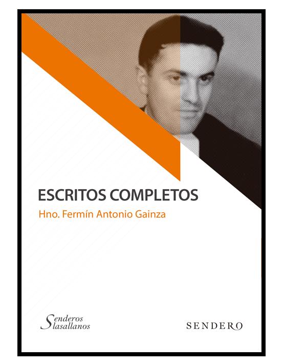 Escritos Completos Hno. Fermin Antonio Gainza