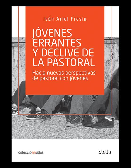 Jóvenes errantes y declive pastoral
